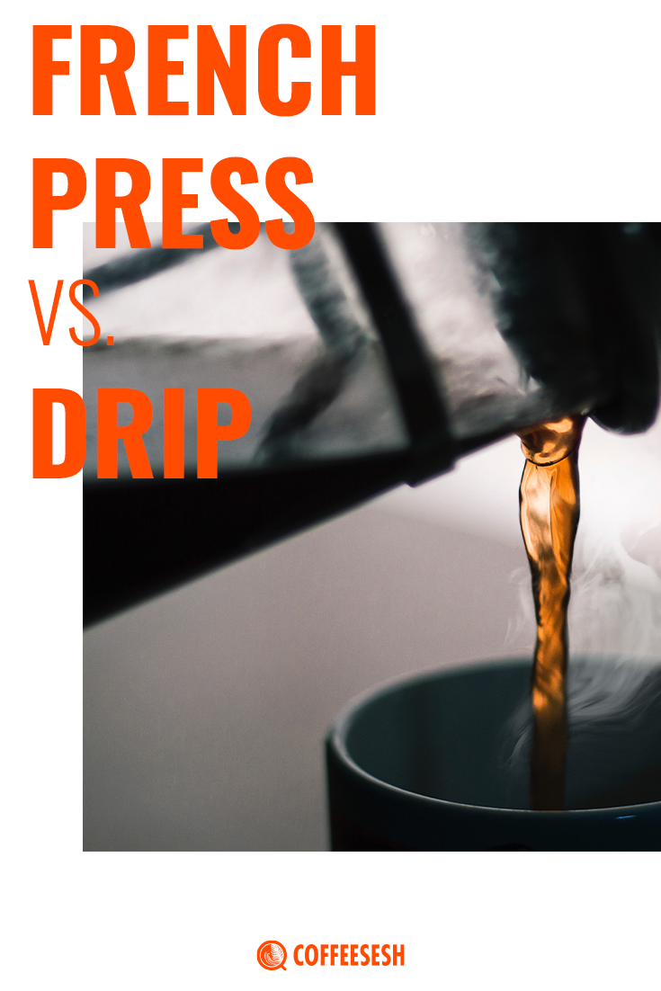 French Press vs Drip Coffee Maker: What's Right For You?