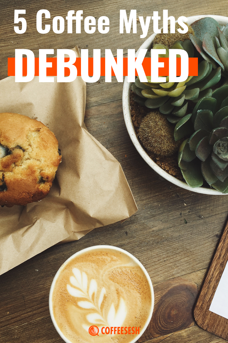 5 Coffee Myths Debunked