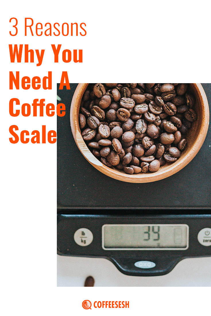 Coffee Tips: 3 Reasons Why You Need a Coffee Scale