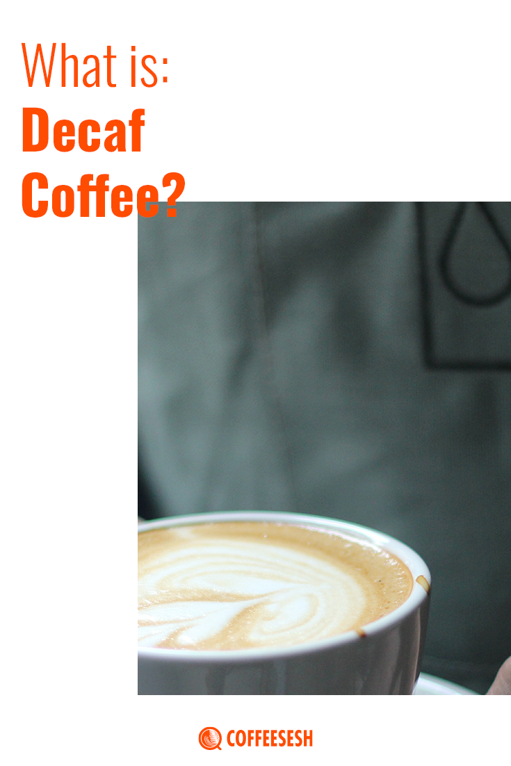 Coffee Basics: What exactly is Decaf Coffee?