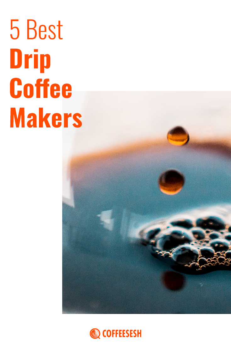 5 Best Drip Coffee Makers Available In The Market