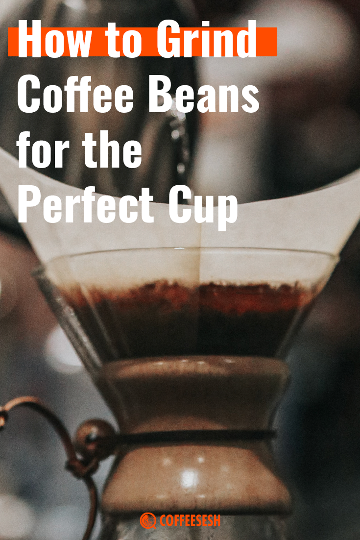 How to Grind Coffee Beans for the Perfect Cup