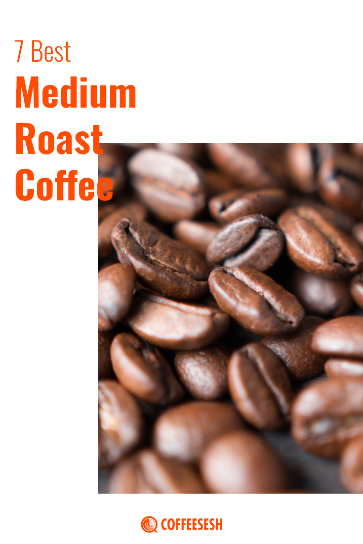 7 Best Medium Roast Coffees