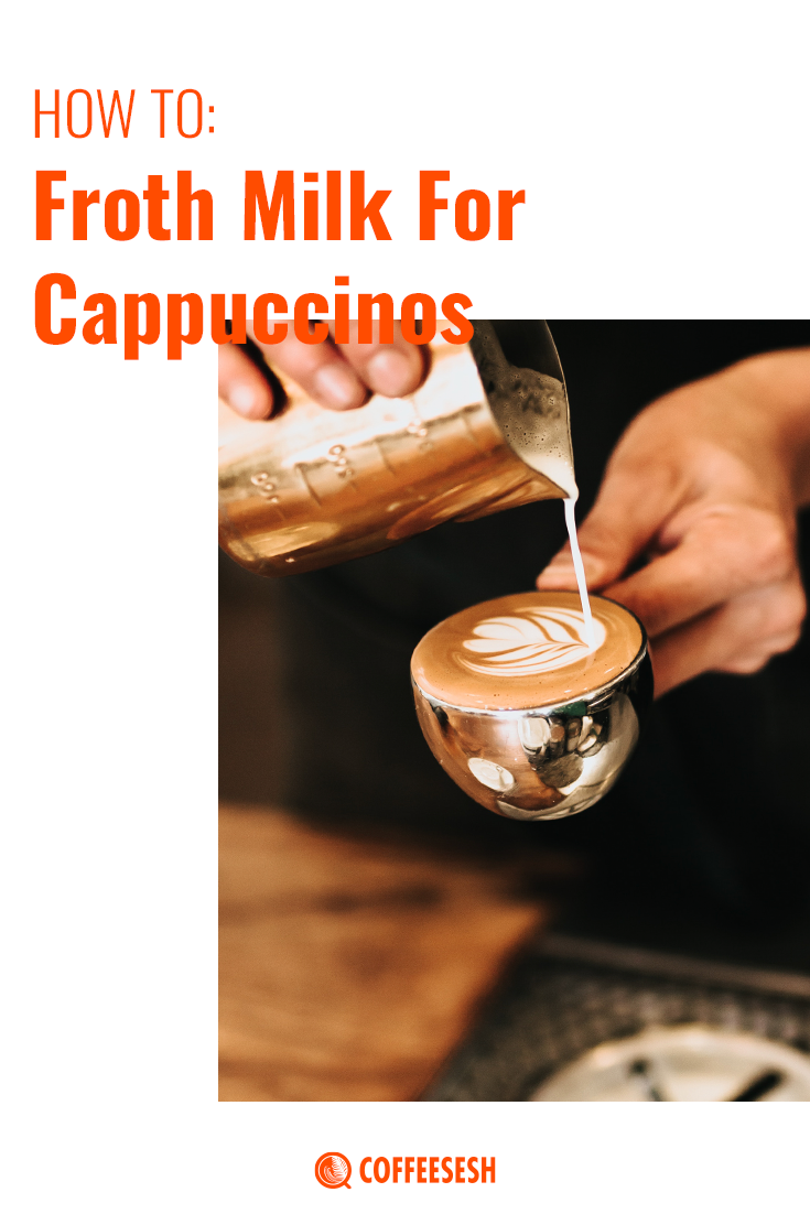 How to Froth Milk for Cappuccinos And Latte|Coffee Sesh – Frothing Guide