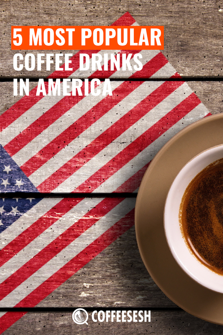 5 Most Popular Coffee in America – What Coffee Lovers Drink