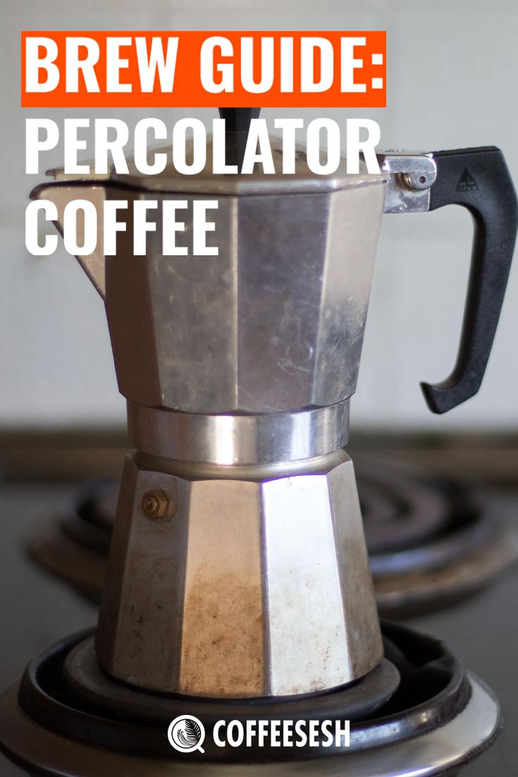 Coffee Brewing Guide: The Percolator Coffee Recipe