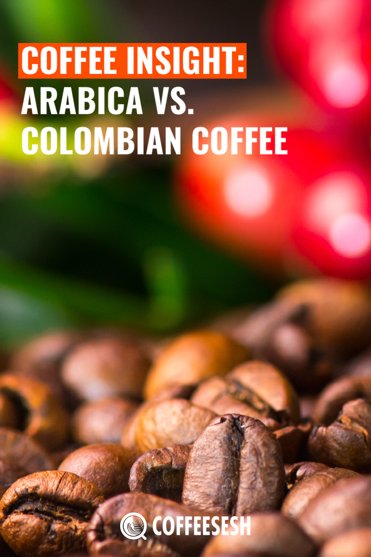 Coffee Insight: Arabica vs Colombian Coffee