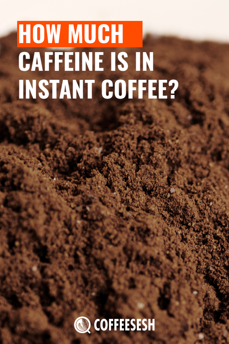 Coffee Tips: How Much Caffeine is in Instant Coffee?