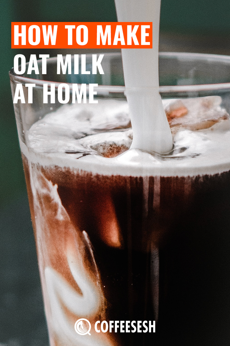 How To Make Oat Milk At Home