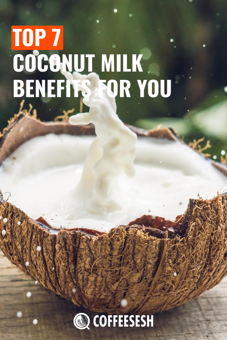 Top 7 Coconut Milk Benefits For You, Check our Daily Coffee Talk.