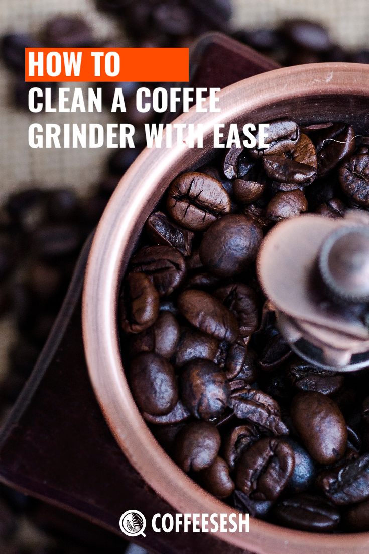 Coffee Tips: How to Clean Coffee Grinder With Ease