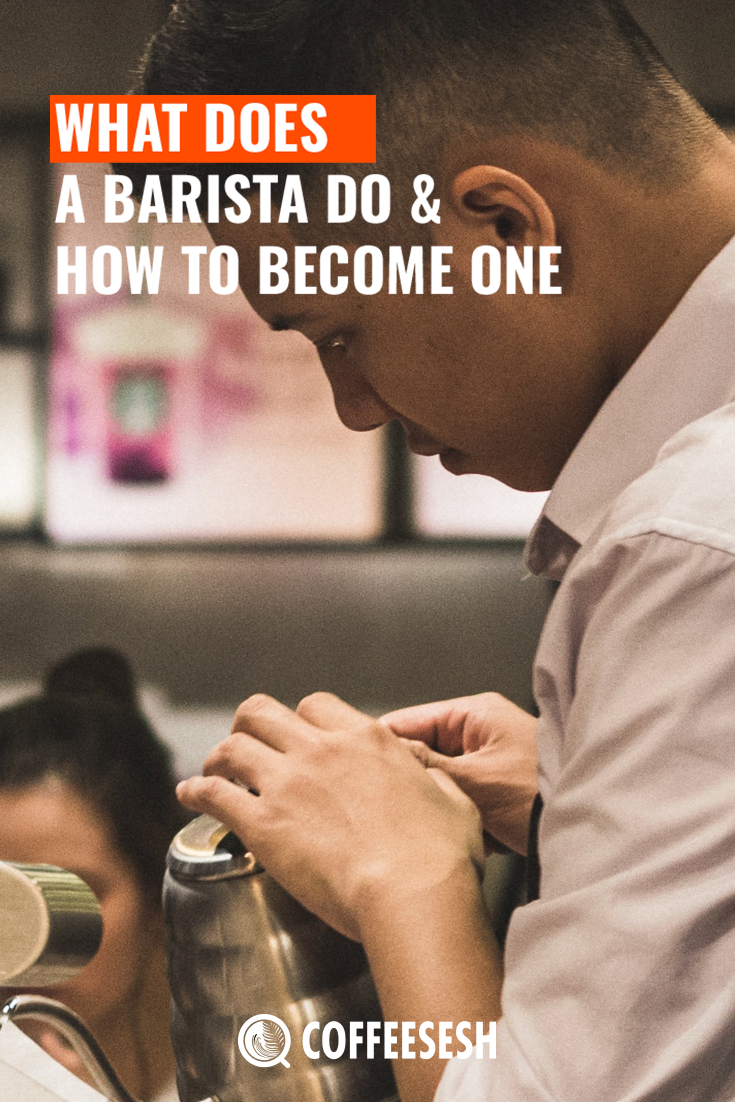 What Does a Barista Do and How To Become One