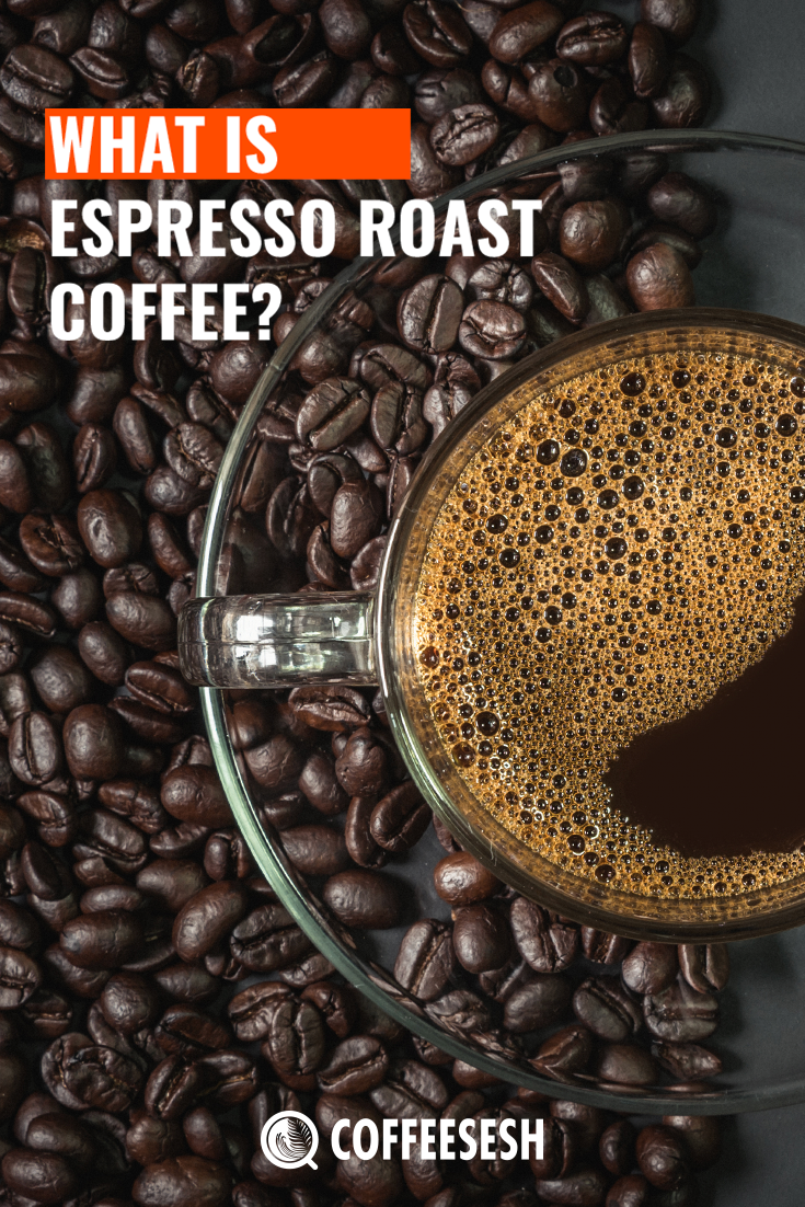 Coffee Tips: What is Espresso Roast Coffee?