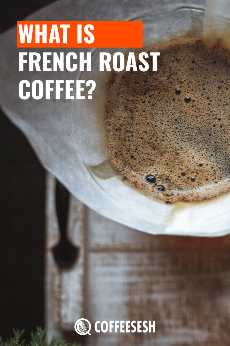 What is French Roast Coffee and How is it Prepared?
