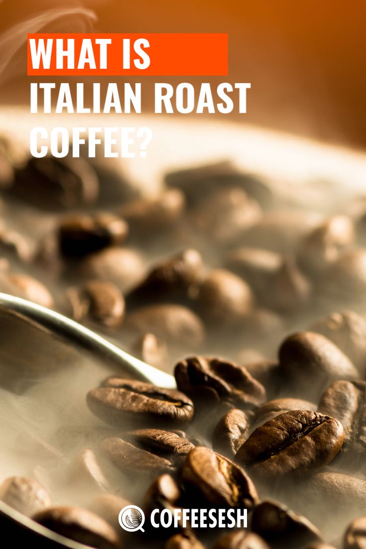 What is Italian Roast Coffee? (Full Information)