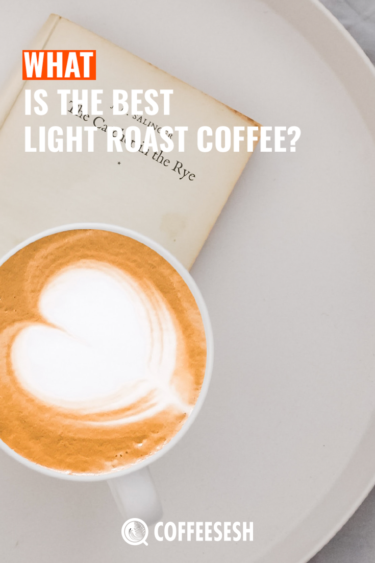 Curious as to what the best light roast coffee is? Take a look at our well-crafted list and give them a taste!