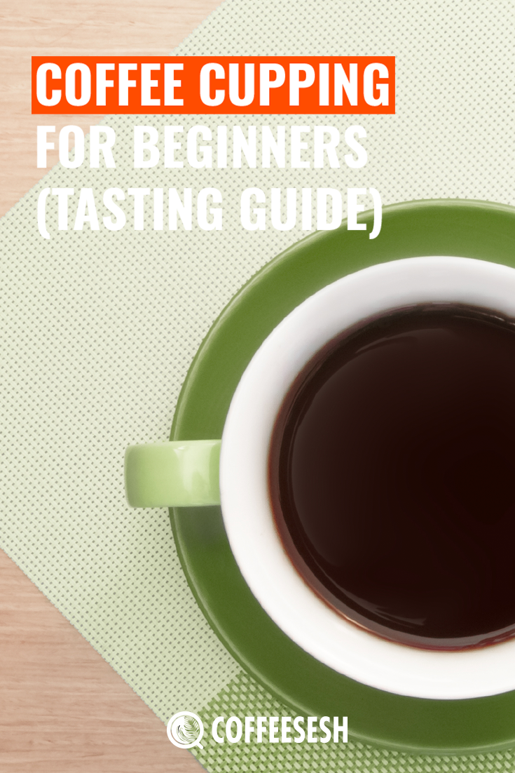 Coffee Cupping for Beginners (Tasting Guide)