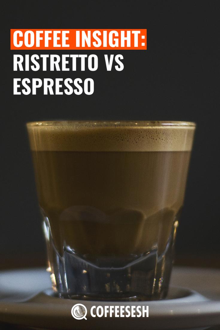 Coffee Insight: Ristretto Coffee vs Espresso