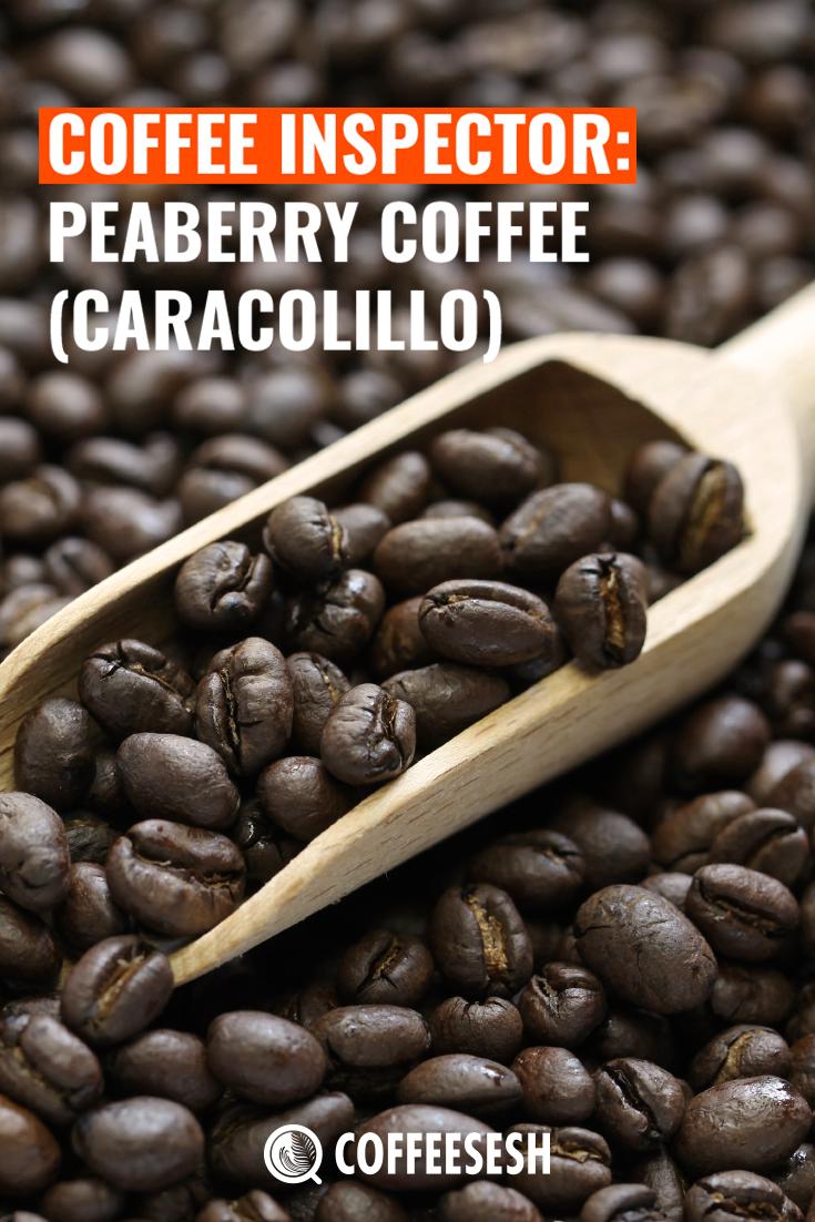 Coffee Inspector: Peaberry Coffee (Caracolillo)