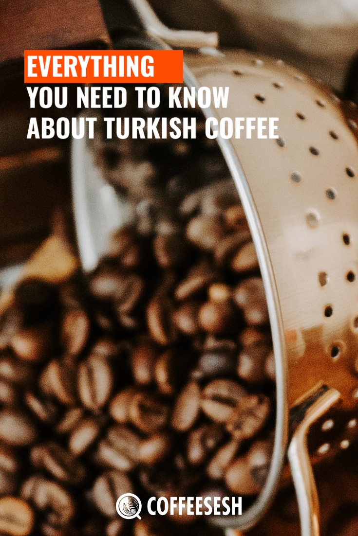 Everything You Need To Know About Turkish Coffee (Readers Review)