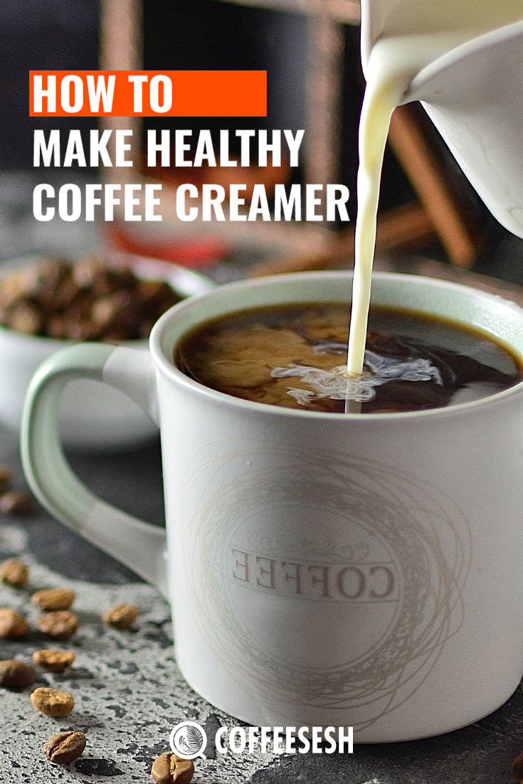 How to Make Healthy Coffee Creamer? (Tasty & flavored)