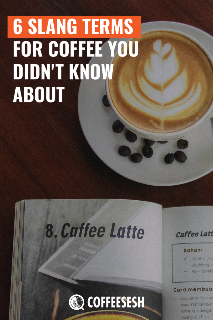 6 Slang Terms For Coffee You Didn't Know About (Coffee NickNames)