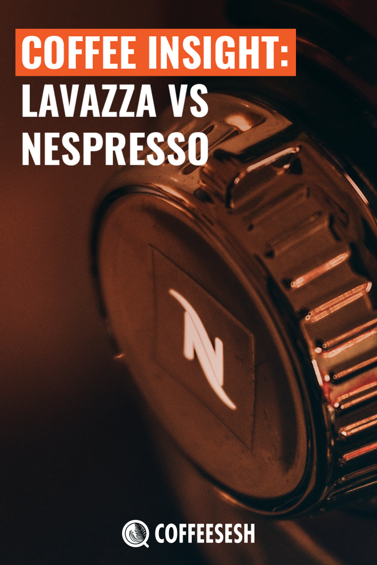 Coffee Insight: Lavazza vs Nespresso
