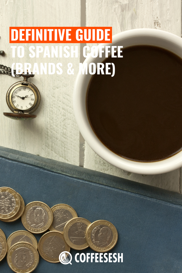 Definitive Guide to Spanish Coffee (Brands & More)