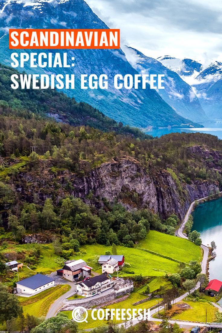Scandinavian Special: Swedish Egg Coffee (Recipe Included)