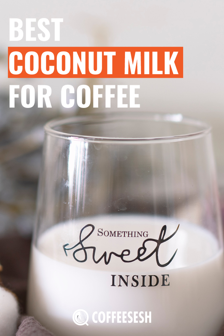 Best Coconut Milk For Coffee